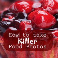 How to Take Killer Food Photos