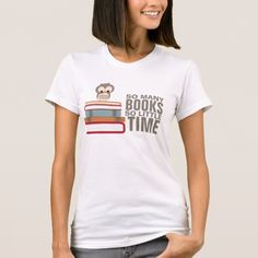 8cac72292b7 So Many Books So Little Time Cute Owl Book Nerd T-Shirt Atlas Shrugged,
