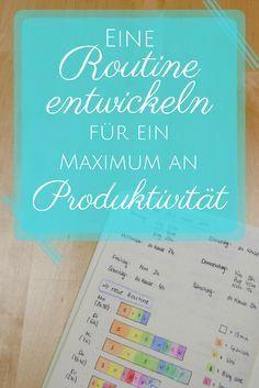 Erstelle eine Routine für ein Maximum an Produktivität - mit Hilfe von Prioritäten und Routine deine Ziele mit Leichtigkeit erreichen