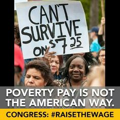 How many corporate jets are enough? How many executive summer homes must be built on the backs of starvation wage workers?