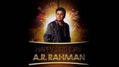 #HAPPY #BIRTHDAY #TO A. R. RAHMAN  I Wish You To Have A Woderrful Time On Your Day!