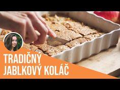 Tradičný jablkový koláč ako od maminy - YouTube Cereal, Oatmeal, Cheesecake, Sweets, Baking, Breakfast, Fit, Youtube, Recipes