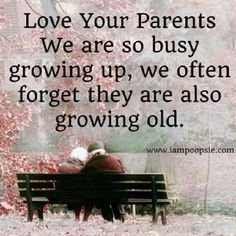 True, I Wish I Could Have Said I Loved My Mom More Before She Died At 54. I Miss Her So Much!!! I Miss Talking To Her Everyday!!! You Don't Realize How Important They Are Until Their Gone.