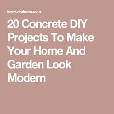 20 Concrete DIY Projects To Make Your Home And Garden Look Modern Accent Pieces, Concrete, Projects To Try, Home And Garden, Make It Yourself, Modern, How To Make, Objects, Project Ideas