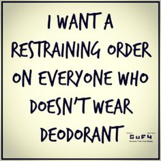 Or wears patchouli. Seriously, I can't breath around that stuff