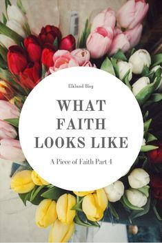 What Faith Looks Like – ELKLAND