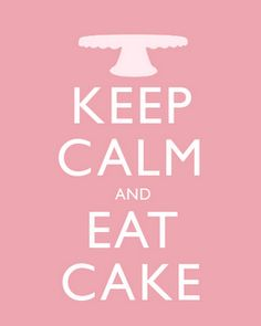 Marie Antoinette, are you making keep calm posters? :D #cake #posters #keep_calm #advice #sayings #quotes