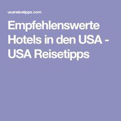 Empfehlenswerte Hotels in den USA - USA Reisetipps