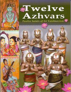 Twelve Azhvars - Twelve Saints of Sri Vaishnavism by Dr. Gowri Rajagopal First Indian Edition Aug 2015 ISBN: 978-81-7883-592-1 Published by: Sri Ramakrishna Math Chennai Price: Rs.125/- - http://on.fb.me/1UyLydu