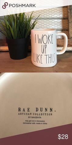 "Rae Dunn ""I WOKE UP LIKE THIS"" mug Rae Dunn Artisan Collection ""I WOKE UP LIKE THIS"" mug Made of high quality white stoneware clay - Dishwasher safe - new/never used Other"