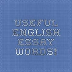 Useful English essay words!
