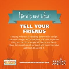Help Outnumber Hunger and Feeding America by encouraging your friends to get involved.