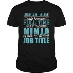 CHILD CARE TEACHER Ninja T-shirt #hoodie #Tshirt. BUY NOW => https://www.sunfrog.com/LifeStyle/CHILD-CARE-TEACHER-Ninja-T-shirt-Black-Guys.html?60505
