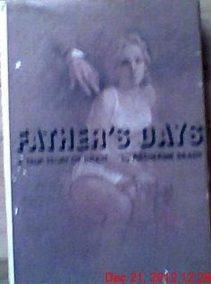 Father's Days: A True Story of Incest « LibraryUserGroup.com – The Library of Library User Group