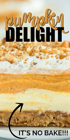 Instead of pumpkin pie, try this easy pumpkin delight recipe instead! A homemade pecan and graham cracker mix forms a delicious crust that is topped with three layers of light and fluffy filling -- including cream cheese, pumpkin, pudding and Cool Whip. 13 Desserts, Homemade Desserts, Delicious Desserts, Dessert Recipes, Yummy Food, Plated Desserts, Pumpkin Dessert, Pumpkin Cheesecake, Cheesecake Recipes