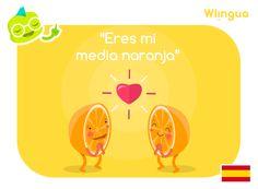 "#AprendeEspañol La ""media naranja"" es aquella persona que te complementa y se adapta perfectamente a ti. #learnspanish with Wlingua! www.wlingua.com"