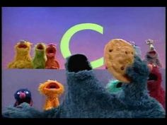 """Sesame Street - """"C is for Cookie"""" (even at the age of 30 I still adore this song!)"""