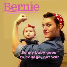 Bernie ~ so my child goes to college and not war  #NotMeUs  #AmericanDemocraticSocialism