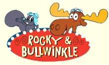 Rocky and Bulwinkle Mr.Peabody and his boy, Sherman, Boris and Natasha, Dudley Doright of the Royal Canadian Mounties, Fractured Fairy Tales........