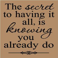 The Secret to Having it All Wall Decal