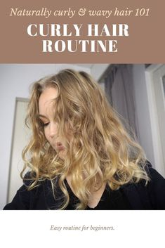 Naturally curly and wavy hair 101 - Curly hair routine