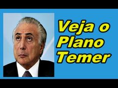VEJA O PLANO DE GOVERNO DE TEMER