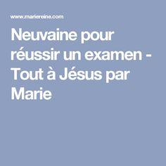 Neuvaine pour réussir un examen - Tout à Jésus par Marie