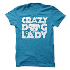 Crazy dog lady! Omg I need this shirt!!