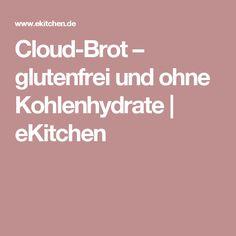 Cloud-Brot – glutenfrei und ohne Kohlenhydrate   eKitchen