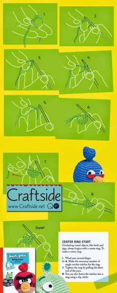 Crocheting round objects, like the birds and pigs in AngryBirds Amigurumi And More, always begins with a center ring. To make a centerring: 1. Wind yarn around finger. 2.–6. Make the necessary number of single crochet stitches for the ring. 7. Tighten the ring by pulling the short end of the yarn. 8. You can …
