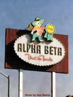Alpha Beta's logo...'Tell a friend'. They were bought out by Lucky's who was later bought out by Albertsons.