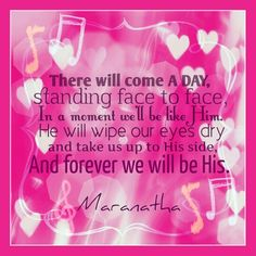 """There will come A DAY, standing FACE TO FACE, In a moment we'll be like Him. He will wipe our eyes dry and take us up to His side, And FOREVER we will be His.  Singing, """"Blessing and honor and glory and power forever to our God!""""  #MARANATHA #RaptureIsImminent, Hold on #WiseVirgins !  1 Thessalonians 4:16-17 (KJV)  For the Lord himself shall descend from heaven with a shout, with the voice of the archangel, and with the trump of God: and the dead in Christ shall rise first: Then we which…"""