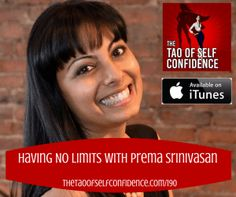 Having No Limits With Prema Srinivasan