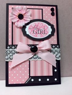 Beautiful Pink & Black Baby Girl Card...picture only for inspiration.