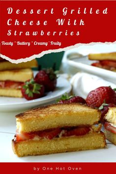 Try these easy to make Strawberry Grilled Cheese Sandwiches for dessert. Grill sliced pound cake and add cheese and strawberries for a sweet toasty and fruity sandwich. You can grill these sammies right on the bbq grill for a fun cookout dessert, or grab a skillet and toast the pound cakes on your stovetop. Either way this is a unique crowd-pleasing way to eat a grilled cheese. #DessertSandwich #GrilledCheeseSandwich #OneHotOven