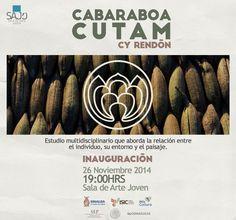 """Te Invitamos a la Inauguración de la Exposición """"Cabaraboa Cutam"""" de Cy Rendón. Miércoles 26 de noviembre de 2014 en la Sala de Arte Joven del #ISIC, a las 19:00 horas. Entrada libre. #Culiacán, #Sinaloa."""