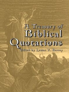 A Treasury of Biblical Quotations by Lester V. Berrey http://www.amazon.com/dp/B00A44R0GE/ref=cm_sw_r_pi_dp_yiVJvb1HE673Q