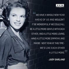 December 31, 2014 ~ Judy Garland quote and photo in Happy New Year tweet from TCM
