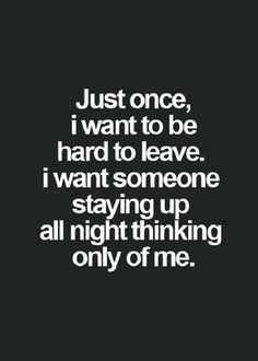 awesome Good Life Quote: Love Sayings Just once, I want To Be