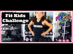 Inspire your child to love fitness at a young age. <3    FitKids.FitMomTV.com  Gym.Kiana.com FitMomTV.com