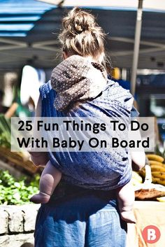 Spending time with baby shouldn't just be fun, it's also interesting, educational and a bonding experience. Here are 25 unique and fun things to do with baby.