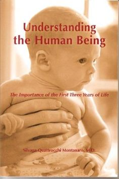 Understanding the Human Being: Importance of the First Three Years of Life