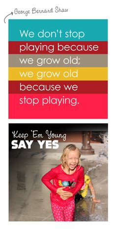"""{Keep 'em young} Love the quote. Tips for """"saying yes"""" with positive parenting."""