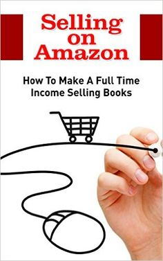 Amazon.com: Selling on Amazon: How To Make A Full Time Income Selling Books (Amazon Business, Amazon Sellers) eBook: John McMahon: Kindle Store