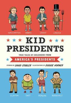 The kids who grew up to be president were like a lot of other children. Some struggled with schoolwork and got into fights; others pranked their teachers and infuriated their parents. William Howard T