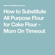 How to Substitute All Purpose Flour for Cake Flour - Mom On Timeout Cupcake Frosting Recipes, Cupcake Cakes, Cake Recipes, Cupcakes, Dessert Recipes, Baking Tips, Bread Baking, Baking Hacks, Cake Baking