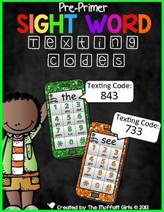 Here is a SUPER fun way to practice all of the Pre-Primer Sight Words on the Dolch list!  The smart phones are used to find the texting codes for the sight words! Searching for the number codes in each letter of a sight word will also help kids learn to spell their sight words!