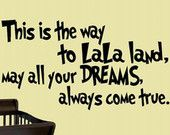 wall decals nursery This is the way to LaLa land may all your dreams always come true wall decal kids nursery decor vinyl decal wall quote