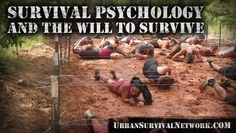 Survival Psychology and the Will to Survive | Urban Survival Network