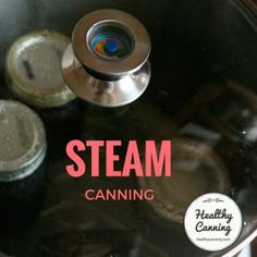 What is steam Is steam canning What is a steam What are the time and energy savings with steam Water bath times for Steam canning times for What is the downside of steam canning versus water-bath What heat surfaces can steam canners be used Smooth. Marinated Mushrooms, Stuffed Mushrooms, Stuffed Peppers, Dried Mushrooms, Home Canning, Canning Salsa, Canning Lids, Strawberry Rhubarb Pie, Blackberry Pie